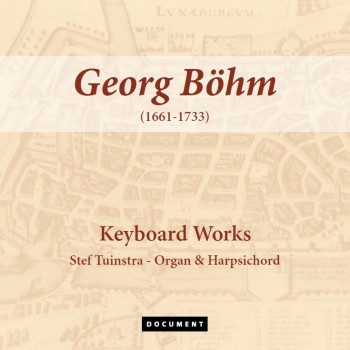 <p>Georg B&ouml;hm (1661-1733) - Keyboard Works</p>