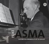 NIEUW VERSCHENEN! Feike Asma - Historische opnamen uit het EO-archief